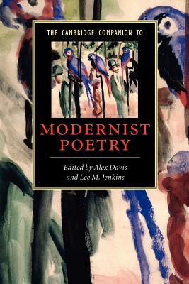 The Cambridge Companion to Modernist Poetry - Davis, Alex (Editor), and Jenkins, Lee M (Editor)