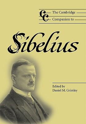 The Cambridge Companion to Sibelius - Grimley, Daniel M (Editor)
