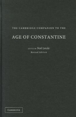 The Cambridge Companion to the Age of Constantine - Lenski, Noel (Editor)