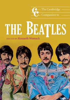 The Cambridge Companion to the Beatles - Womack, Kenneth, Professor (Editor)