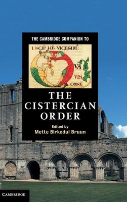 The Cambridge Companion to the Cistercian Order - Bruun, Mette Birkedal (Editor)
