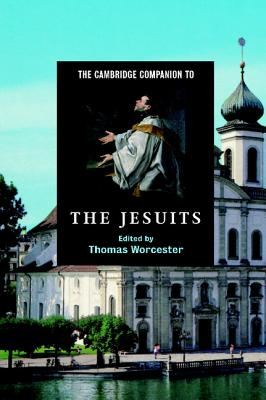 The Cambridge Companion to the Jesuits - Worcester, Thomas (Editor)