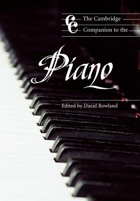 The Cambridge Companion to the Piano - Rowland, David, Dr. (Editor)