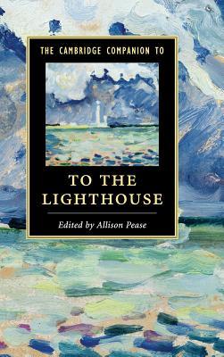 The Cambridge Companion to To The Lighthouse - Pease, Allison (Editor)