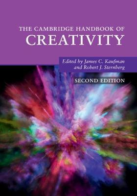 The Cambridge Handbook of Creativity - Kaufman, James C, PhD (Editor), and Sternberg, Robert J, PhD (Editor)