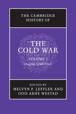 The Cambridge History of the Cold War - Leffler, Melvyn P. (Editor), and Westad, Odd Arne (Editor)