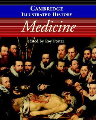 The Cambridge Illustrated History of Medicine - Porter, Roy (Editor)