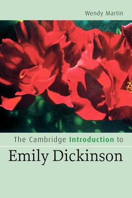 The Cambridge Introduction to Emily Dickinson - Martin, Wendy, PH.D.