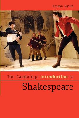 The Cambridge Introduction to Shakespeare - Smith, Emma
