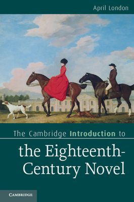 The Cambridge Introduction to the Eighteenth-Century Novel - London, April