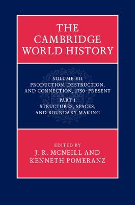 The Cambridge World History - McNeill, John (Editor), and Pomeranz, Kenneth L. (Editor)