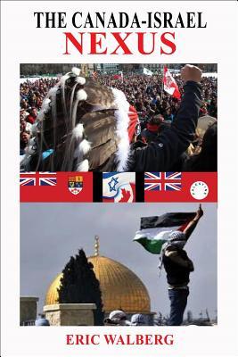 The Canada-Israel Nexus - Walberg, Eric