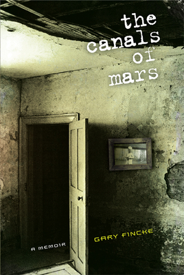 The Canals of Mars - Fincke, Gary