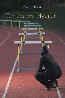 The Cancer Olympics - McGee, Robin