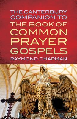 The Canterbury Companion to the Book of Common Prayer Gospels - Chapman, Raymond
