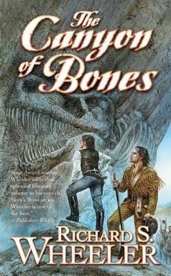 The Canyon of Bones - Wheeler, Richard S