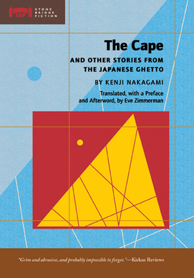 The Cape and Other Stories from the Japanese Ghetto - Nakagami, Kenji, and Zimmerman, Eve (Translated by)