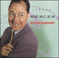 The Capitol Collectors Series - Johnny Mercer