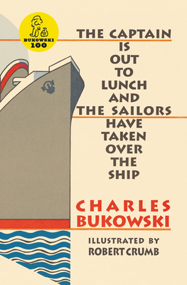The Captain Is Out to Lunch: The Crowley Family Journey of Strength, Hope, and Joy - Bukowski, Charles, and Crumb, Robert (Illustrator)