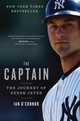 The Captain: The Journey of Derek Jeter - O'Connor, Ian
