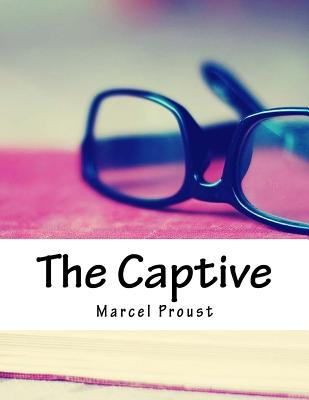 The Captive - Proust, Marcel
