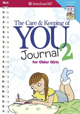 The Care and Keeping of You 2 Journal - Natterson, Dr Cara, and Masse, Josee (Illustrator)