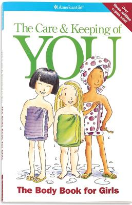 The Care and Keeping of You: The Body Book for Girls - Schaefer, Valorie Lee