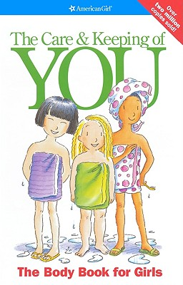 The Care & Keeping of You: The Body Book for Girls - Schaefer, Valorie Lee
