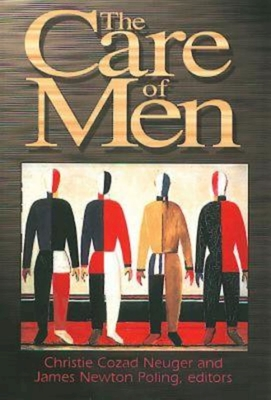 The Care of Men - Neuger, Christie Cozad