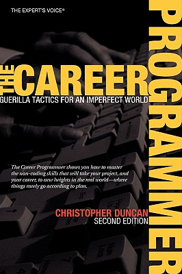 The Career Programmer: Guerilla Tactics for an Imperfect World - Duncan, Christopher
