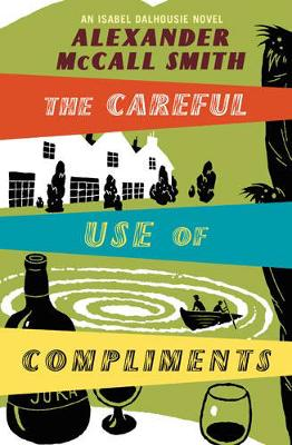 The Careful Use of Compliments. Alexander McCall Smith - Zink, Michelle, and McCall Smith, Alexander