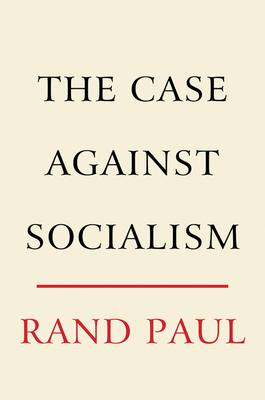 The Case Against Socialism - Paul, Rand