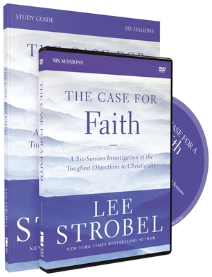 The Case for Faith, Study Guide: A Six-Session Investigation of the Toughest Objections to Christianity - Strobel, Lee, and Poole, Garry D
