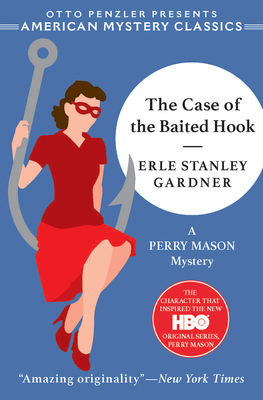 The Case of the Baited Hook: A Perry Mason Mystery - Gardner, Erle Stanley, and Penzler, Otto
