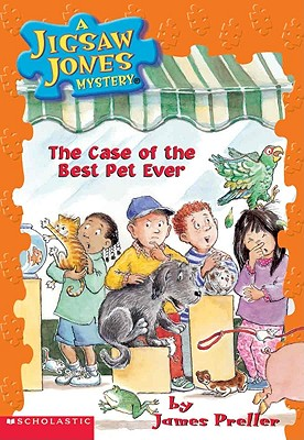 The Case of the Best Pet Ever - Preller, James