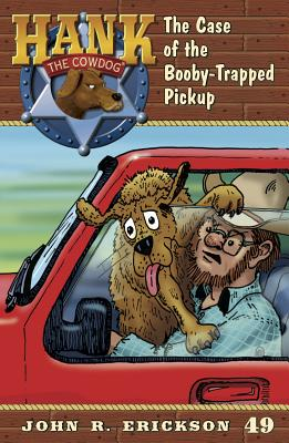 The Case of the Booby-Trapped Pickup - Erickson, John R