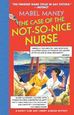 The Case of the Not-So-Nice Nurse - Maney, Mabel