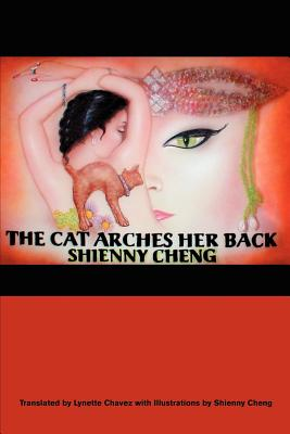 The Cat Arches Her Back - Cheng, Shienny