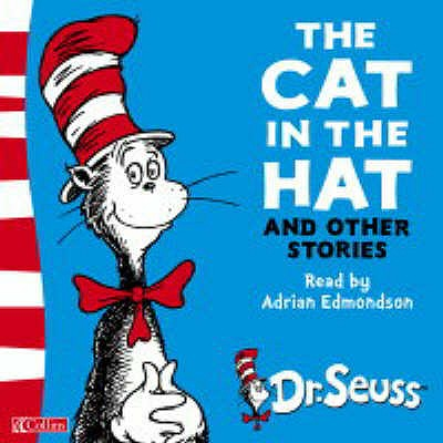The Cat in the Hat and Other Stories - Dr. Seuss, and Edmondson, Adrian (Read by)
