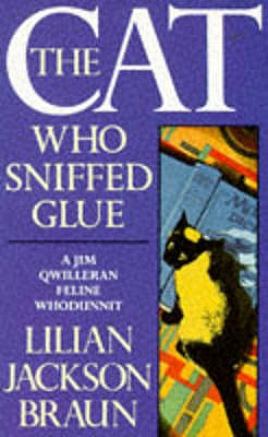 The Cat Who Sniffed Glue - Braun, Lilian Jackson
