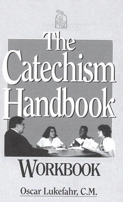 The Catechism Handbook Workbook - Lukefahr, Oscar, Father, CM