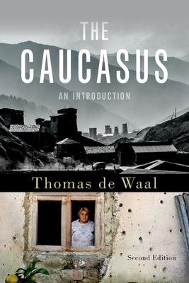 The Caucasus: An Introduction - De Waal, Thomas
