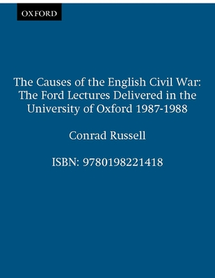 The Causes of the English Civil War - Russell, Conrad