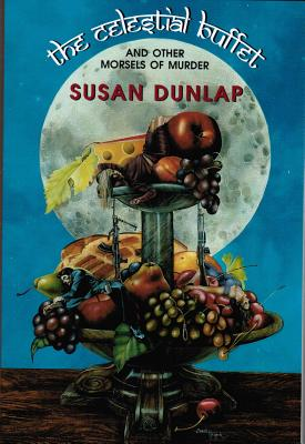 The Celestial Buffet: And Other Morsels of Murder - Dunlap, Susan