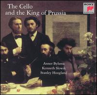 The Cello and the King of Prussia - Anner Bylsma (cello); Kenneth Slowik (cello); Stanley Hoogland (fortepiano)