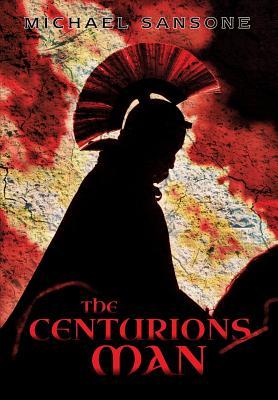 The Centurion's Man - Sansone, Michael