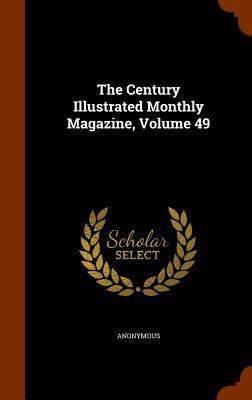 The Century Illustrated Monthly Magazine, Volume 49 - Anonymous