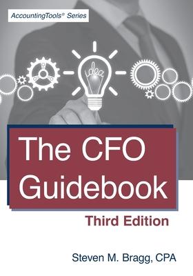 The CFO Guidebook: Third Edition - Bragg, Steven M