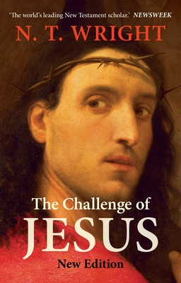 The Challenge of Jesus - Wright, N. T.