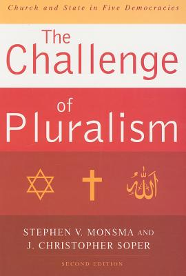 The Challenge of Pluralism: Church and State in Five Democracies - Monsma, Stephen V